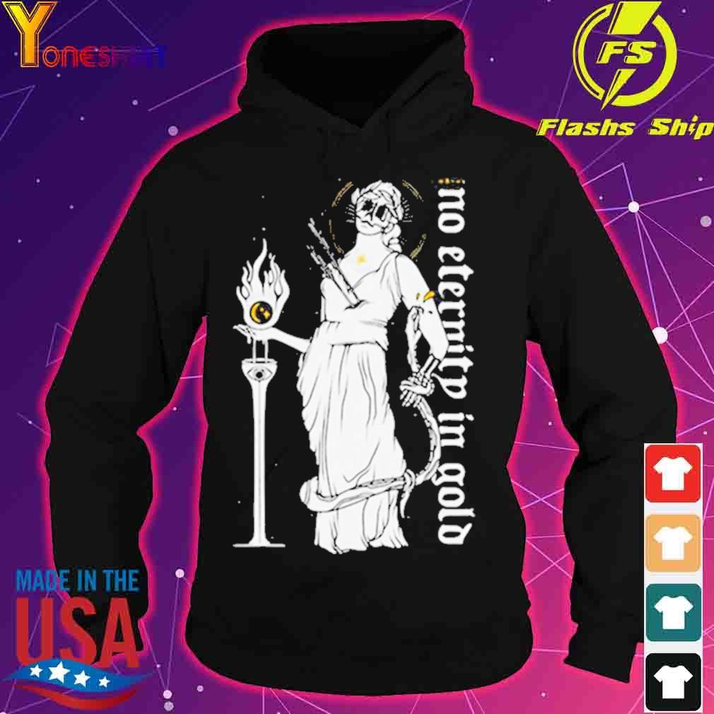 No eternity in gold s hoodie