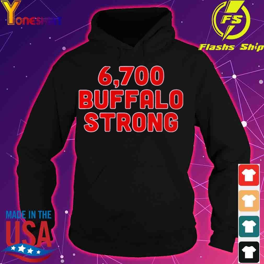 Official 6,700 Buffalo Strong Shirt hoodie