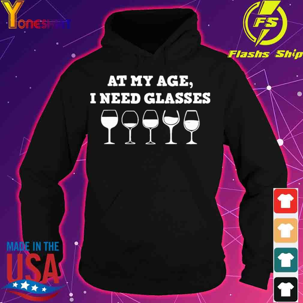 Official At My Age I Need Glasses Shirt hoodie