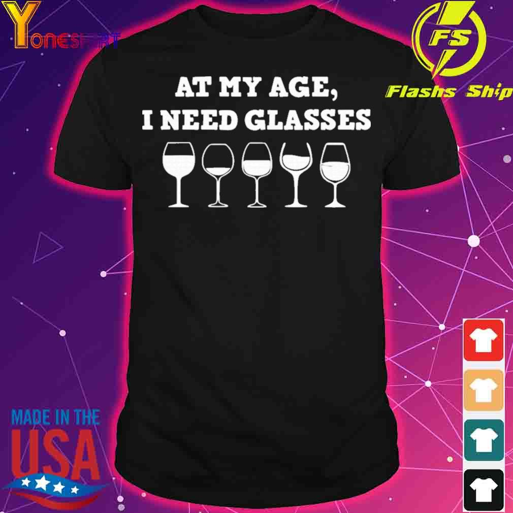 Official At My Age I Need Glasses Shirt