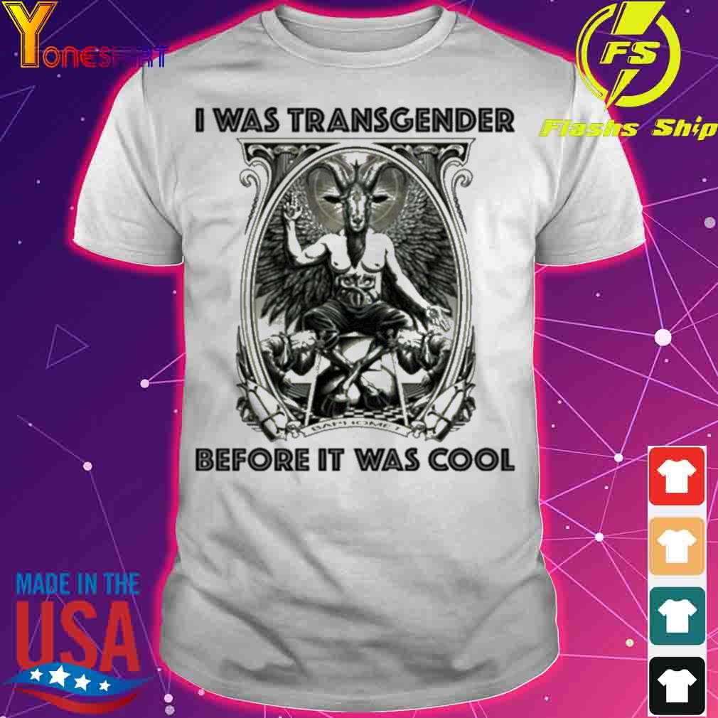 Official Baphomet I Was Transgender Before It Was Cool Shirt