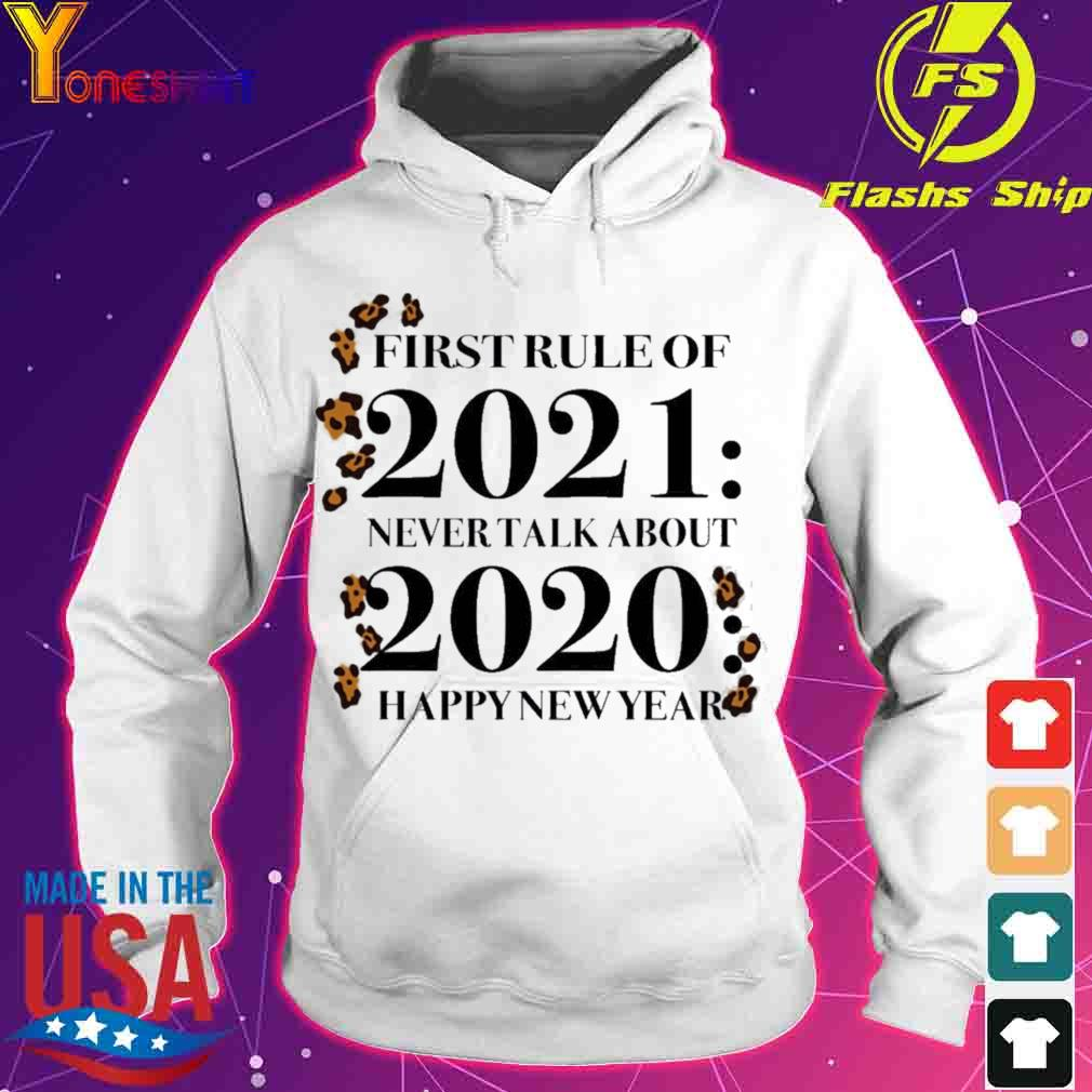 Official First Rule Of 2021 Never Talk About 2020 Happy New Year Shirt hoodie