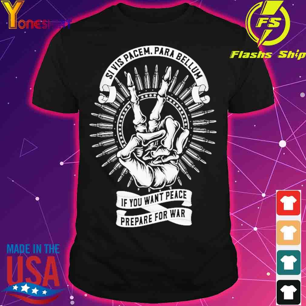 Official Si Vis Pacem Para Bellum If You Want Peace Prepare For War Shirt