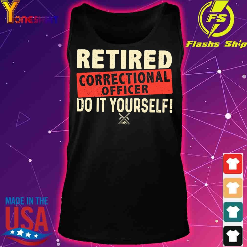 Retired correctional officer do it yourself s tank top