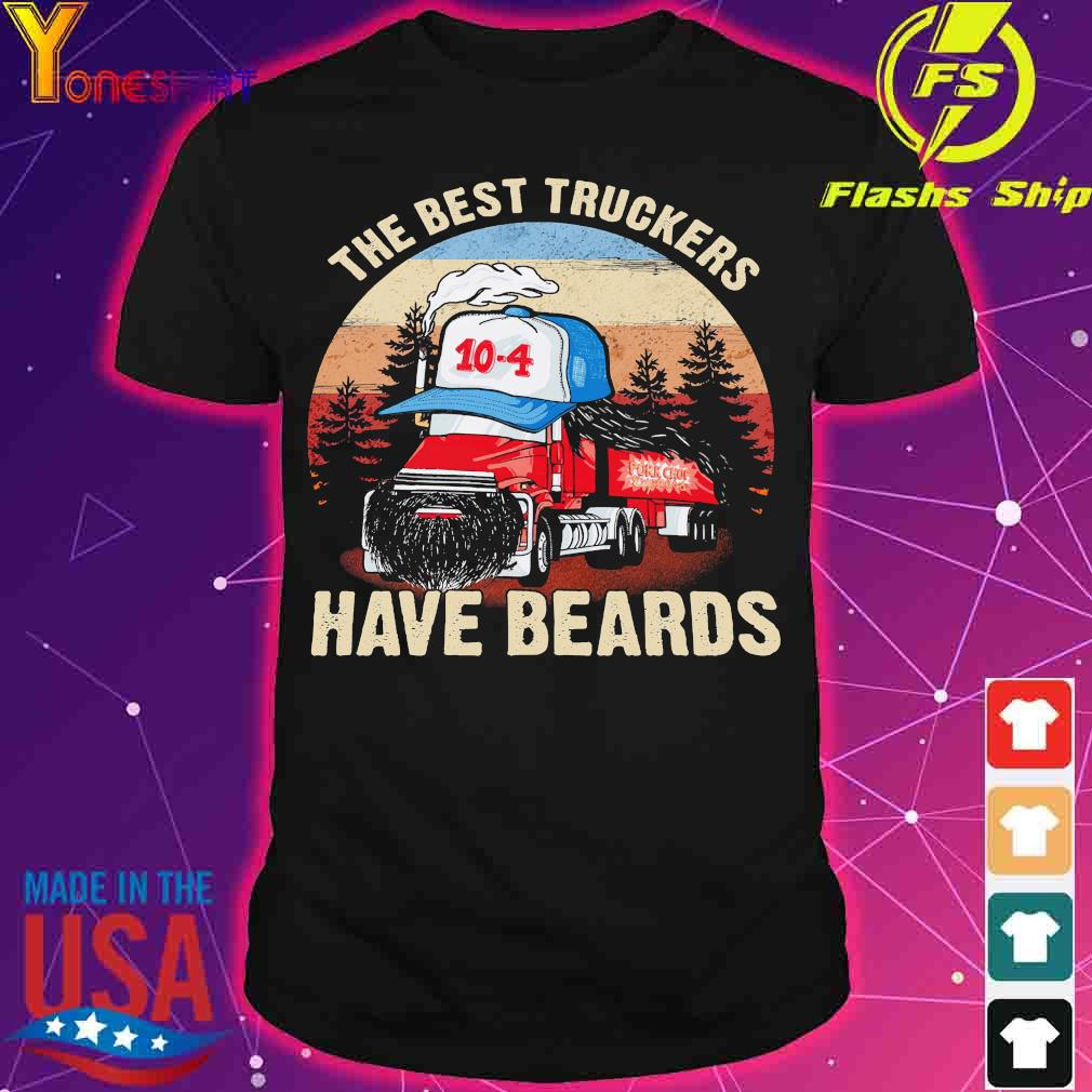 The best truckers have beards shirt