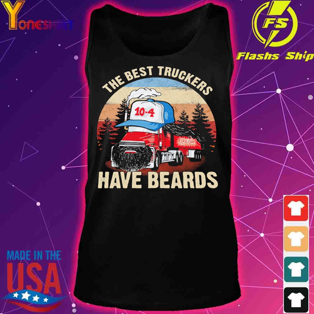 The best truckers have beards s tank top