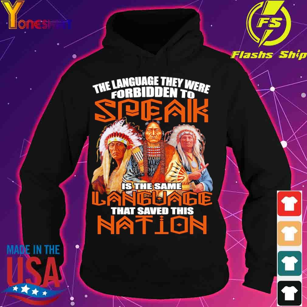 The language they were forbidden to Speak is the same language that saved this nation s hoodie
