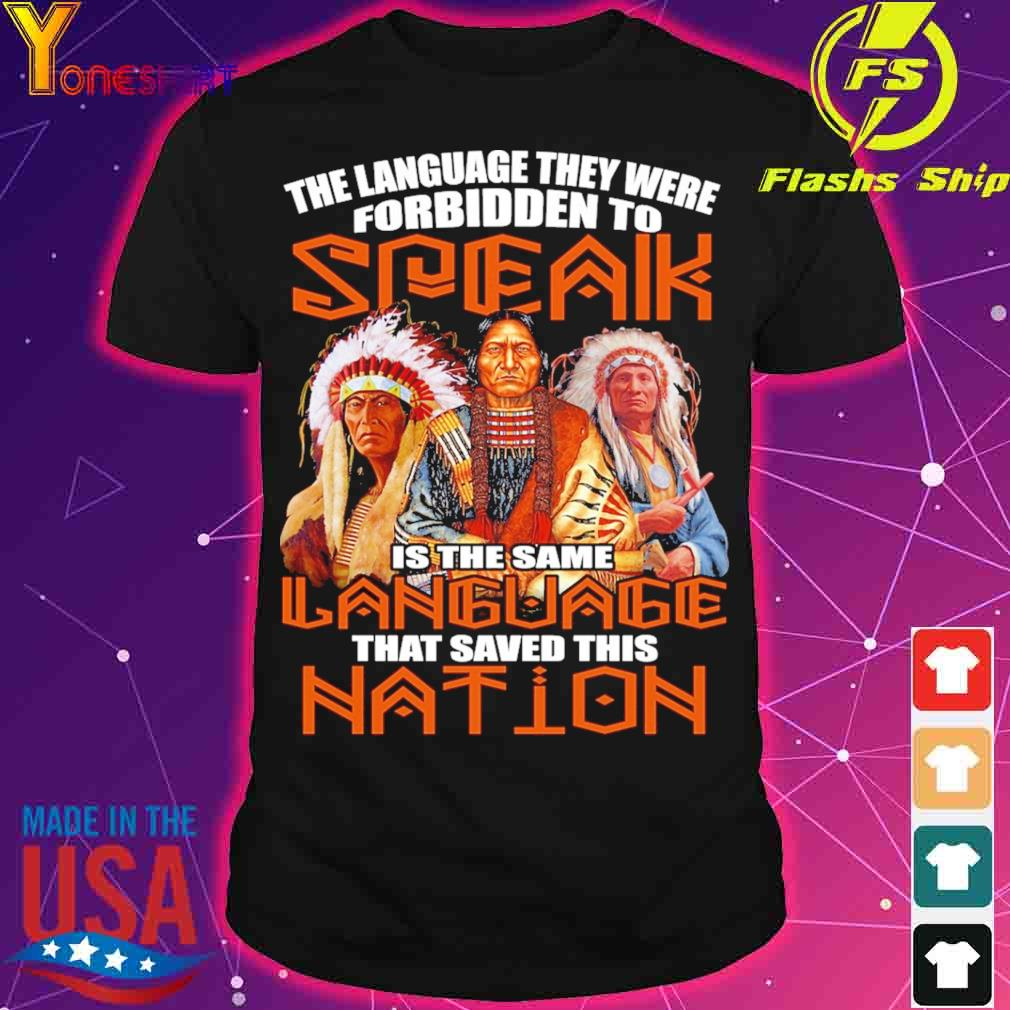 The language they were forbidden to Speak is the same language that saved this nation shirt