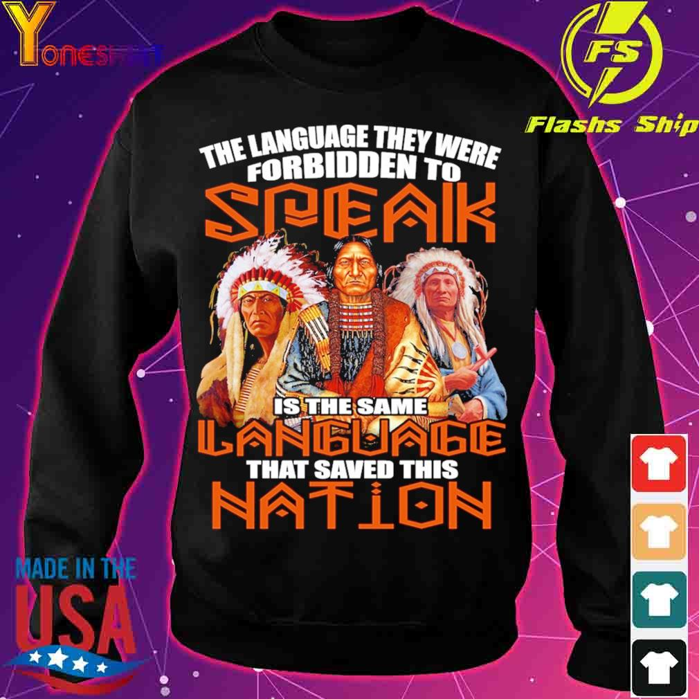 The language they were forbidden to Speak is the same language that saved this nation s sweater