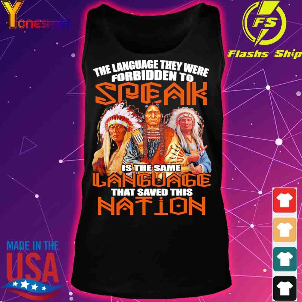 The language they were forbidden to Speak is the same language that saved this nation s tank top
