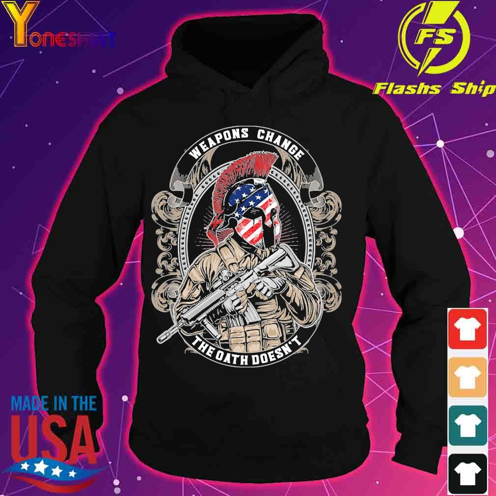 Weapons Change the oath doesn't s hoodie