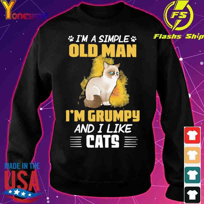 2021 I'm A Simple Old Man I'm Grumpy And I Like Cats Shirt sweater