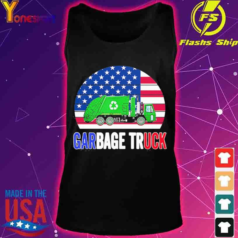 2021 Truck American Flag With Garbage vintage Shirt tank top