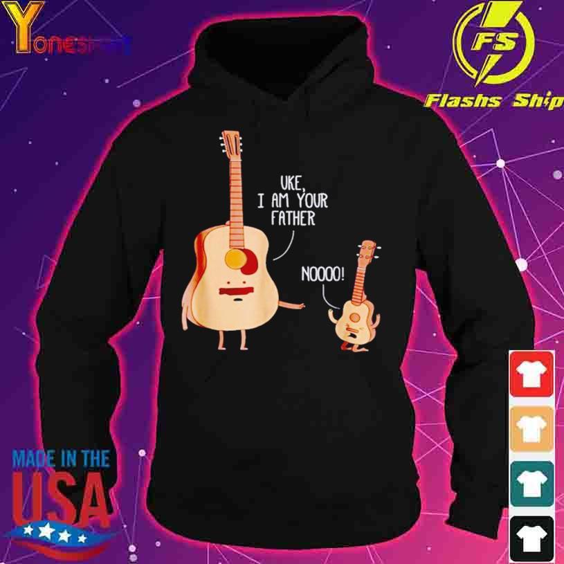 2021 Uke I Am Your Father Guitar Nooo s hoodie