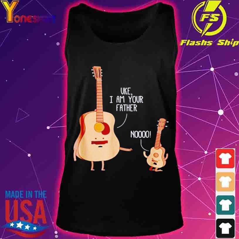 2021 Uke I Am Your Father Guitar Nooo s tank top
