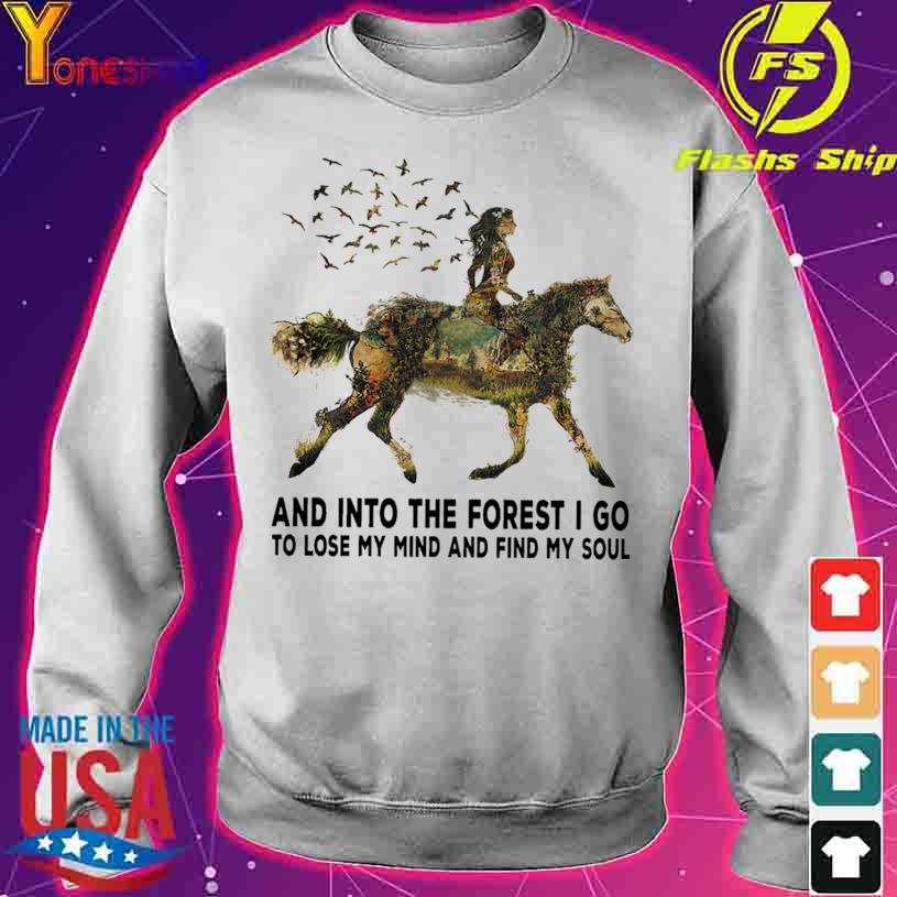 Horse and into the forest I go to lose my mind and find my soul s sweater
