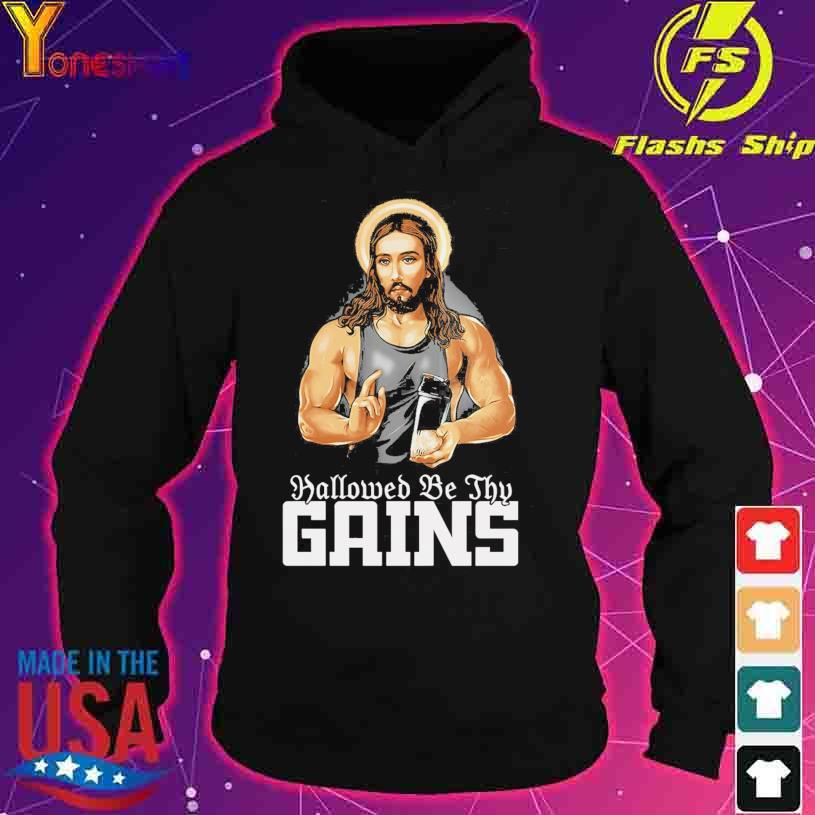 Jesus Gym Hallowed be thy Gains s hoodie