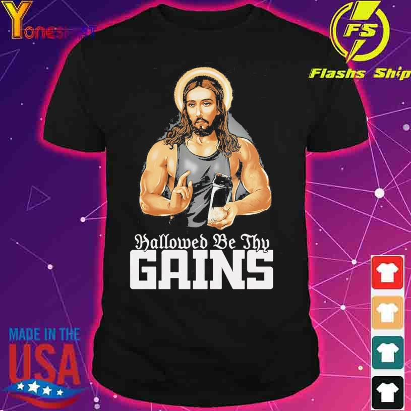 Jesus Gym Hallowed be thy Gains shirt