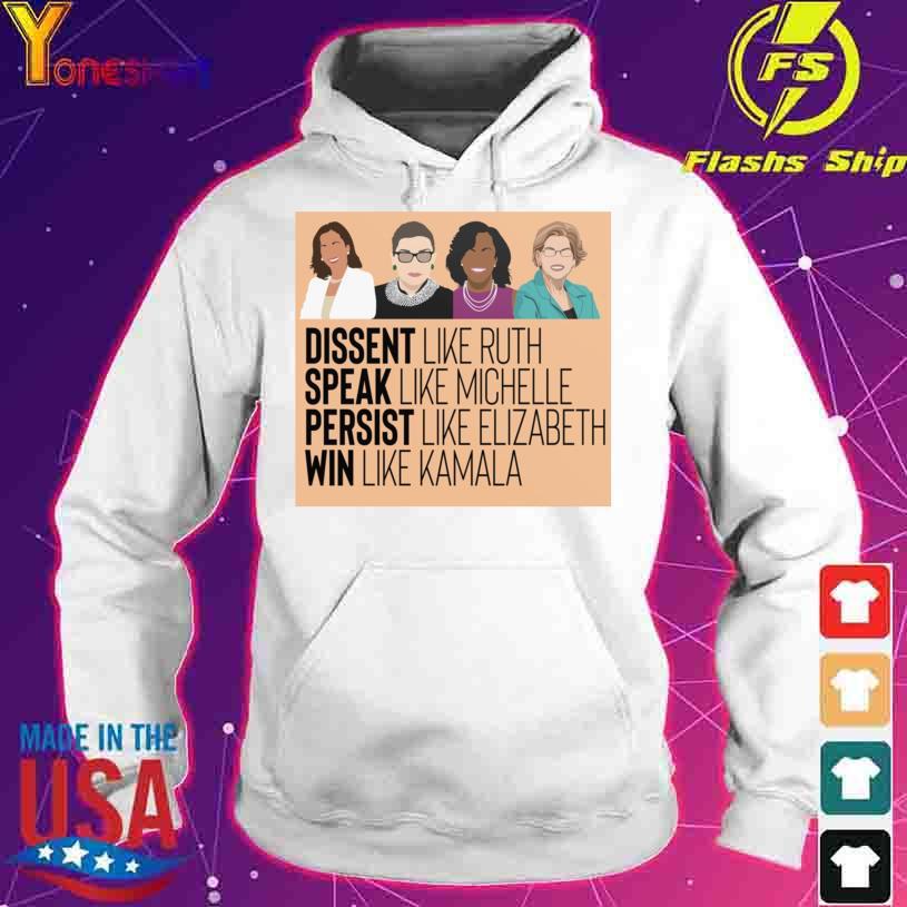 Kamala RBG Michelle Obama Elizabeth Dissent Speak persist win s hoodie