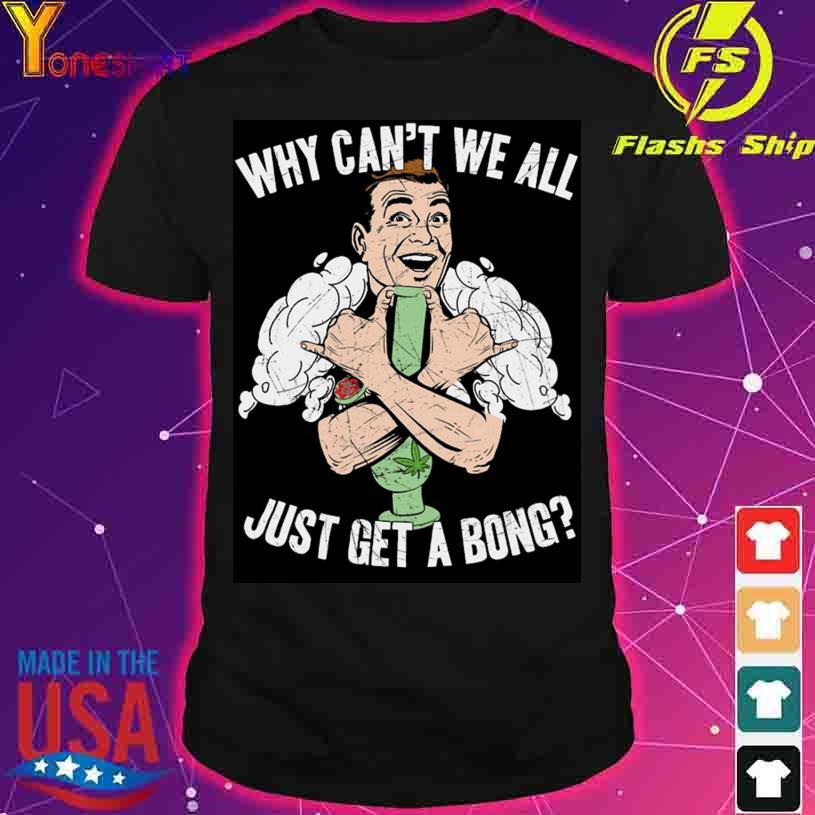 Mens Cannabis Just Get A Bong Shirt